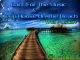 Back For The Music - Deep House On The Beach (Electronic Music Sound)