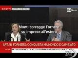Lavoro, Fornero: non vogliamo imprese vadano in Serbia - VideoDoc. Premier interrompe ministro durante conferenza stampa