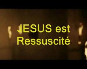 JESUS est Ressuscité