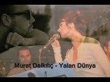 Murat Dalkılıç - Yalan Dünya 2012    lyrics   İsra Gülümser Music İskender Paydaş