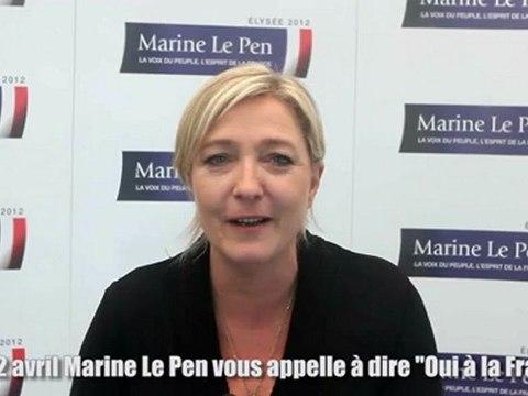 Le 22 avril Marine Le Pen vous appelle à dire Oui à la France
