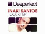 Inaki Santos - Tool Kit (Original Mix) [Deeperfect]