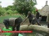 Les gigantesques réserves d'eau en Afrique