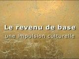 LE REVENU DE BASE INCONDITIONNEL, une impulsion culturelle - A quoi travailleriez-vous si votre revenu vous était assuré? 1de2