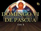 Videocatequesis domingo VI de Pascua-B