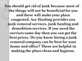 Hire junk removal services for hygiene living
