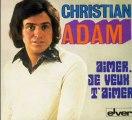 aimer je veux t'aimer.... CHRISTIAN ADAM
