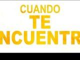 Cuando Te Encuentre Spot1 HD [10seg] Español