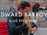 Edward Barrow - Blue Eyed Man (Froggy's Session)