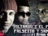 Soltandose El Pelo   Falsetto Y Sammy Ft. Ñengo Flow (Original) 2012
