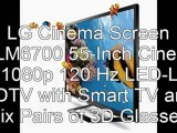 Best Smart TV 2012 | LG Cinema Screen 55LM6700 55-Inch Cinema 3D 1080p 120 Hz LED-LCD HDTV with Smart TV and Six Pairs of 3D Glasses