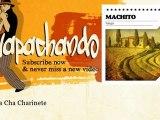 Machito - Cha Cha Cha Charinete - Guapachando
