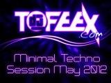 DJ Tofeex-Minimal Techno Mix(50mn-May2012)