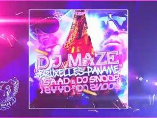 DJ MAZE BRUXELLES PANAME Feat SAAD & DJ SNOOP