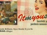 Lorenzo Micheli - Trois Rondo Brillants, Op 2  Rondo N 3 in Re Major  Rondo Allegro
