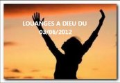 Louange: Louanges a Dieu du 03/06/2012