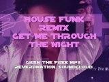 Barbara Mitchell - Get Me Through The Night (House Funk Free Mp3 Remix)