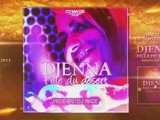 DJ MAZE Feat DJENNA : FILLE DU DÉSERT