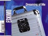 ESKIMO - Dreaming of me (ESKIMO club rmx)