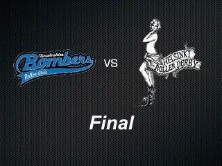Lincolnshire Bomber Roller Girls vs Helsinki Roller Derby (Final) 1st Period
