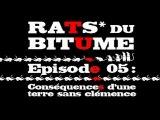 Rats du Bitume - Ep05 - Conséquences d'une terre sans clémence