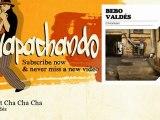 Bebo Valdés - Big Shot Cha Cha Cha - Guapachando