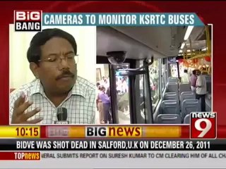 CAMERAS TO MONITOR KSRTC BUSES.