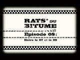 Rats du Bitume - Ep08 - Entre le 07 et le 09