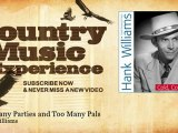Hank Williams - Too Many Parties and Too Many Pals - Country Music Experience