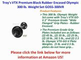 Troys VTX Premium Black Rubber Encased Olympic 300 lb. Weight Set GOSS-300VR