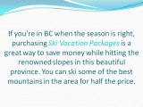 Ski Vacation Packages & Vacation Rentals in BC Give the Most Bangs for Your Travelling Buck