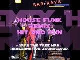 Bar Kays - Hit And Run (House FUnk Free Mp3 Remix)