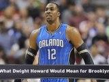 Nets, Dwight Howard Getting Closer?