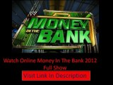 Money In The Bank 2012 | Money In the Bank 2012 Full Show Watch Online | WWE Money In The Bank 2012