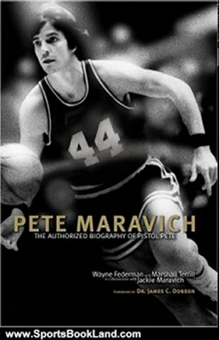 Sports Book Review: Pete Maravich: The Authorized Biography of Pistol Pete by Wayne Federman, Marsha