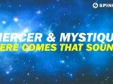 Mercer & Mystique - Here Comes That Sound (Available July 30)