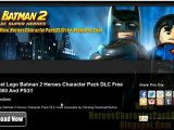 How to Get Lego Batman 2 Heroes Character Pack DLC Free!!