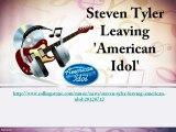 Steven Tyler Leaving 'American Idol'