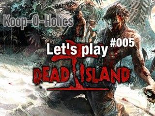 Koop-O-Holics - Let's play Dead Island - Gameplay - #005