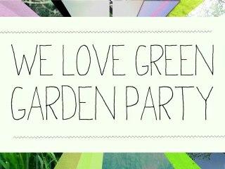 We Love Green's Garden Party (20.06.12)
