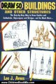 Children Book Review: Draw 50 Buildings and Other Structures: The Step-by-Step Way to Draw Castles and Cathedrals, Skyscrapers and Bridges, and So Much More... by Lee J. Ames