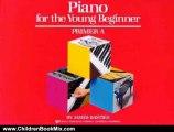 Children Book Review: Piano for the Young Beginner: Primer A (Bastien Piano Basics) by James Bastien, Jane Smisor Bastien