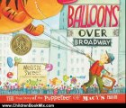 Children Book Review: Balloons over Broadway: The True Story of the Puppeteer of Macy's Parade (Bank Street College of Education Flora Stieglitz Straus Award (Awards)) by Melissa Sweet
