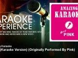 Amazing Karaoke - Sober (Karaoke Version) - Originally Performed By Pink - KaraokeExperience