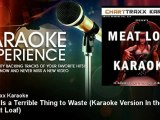 Charttraxx Karaoke - A Kiss Is a Terrible Thing to Waste - Karaoke Version In the Style of Meat Loaf
