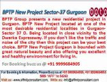 BPTP new project sector 37 gurgaon @ 09999684905, New project BPTP gurgaon