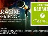 Amazing Karaoke - Put Your Head On My Shoulder (Karaoke Version) - Originally Performed By Paul Anka