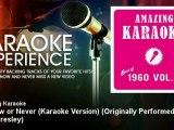 Amazing Karaoke - It's Now or Never (Karaoke Version) - Originally Performed By Elvis Presley