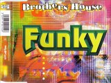BROTHERS HOUSE - Funky (funky mix)