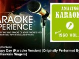 Amazing Karaoke - Oh Happy Day (Karaoke Version) - Originally Performed By the Edwin Hawkins Singers